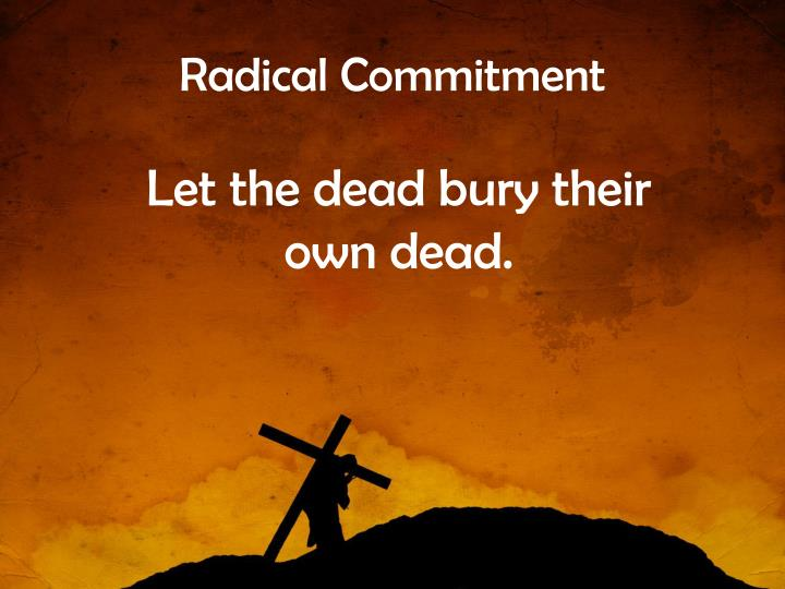 Radical Commitment