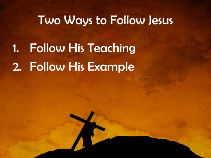 Two Ways to Follow Jesus