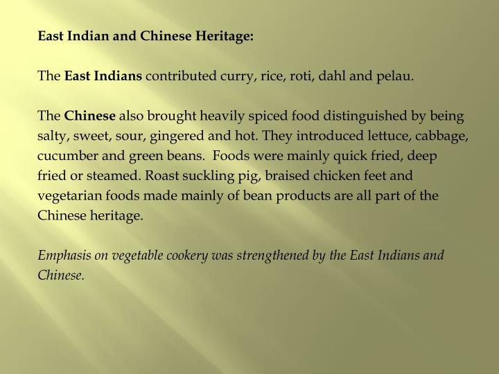 East Indian and Chinese Heritage: