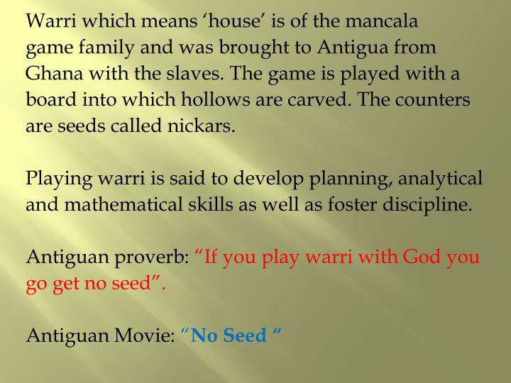 Warri which means 'house' is of the mancala