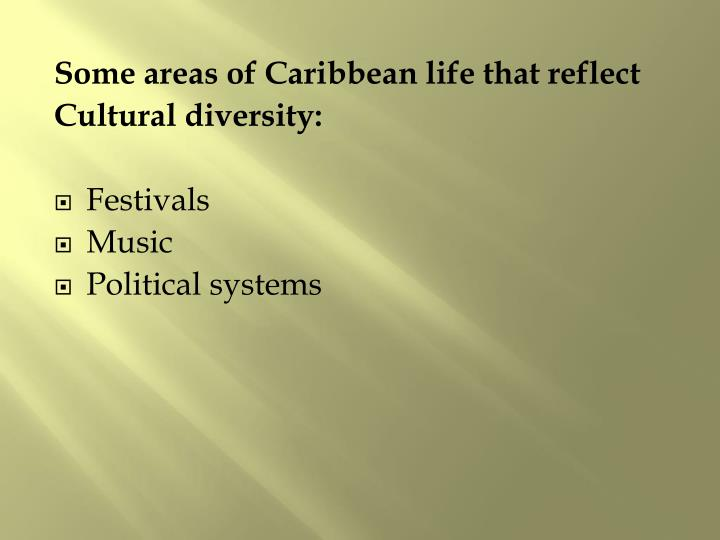 Some areas of Caribbean life that reflect
