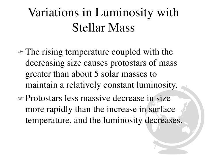 Variations in Luminosity with Stellar Mass