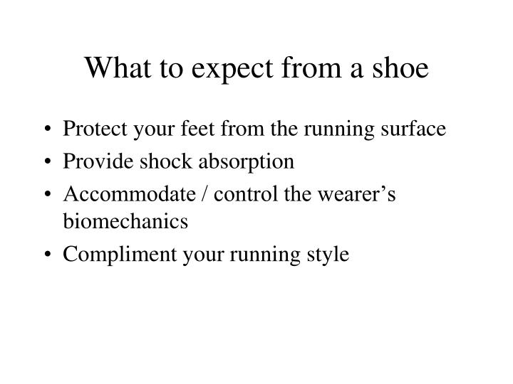 What to expect from a shoe
