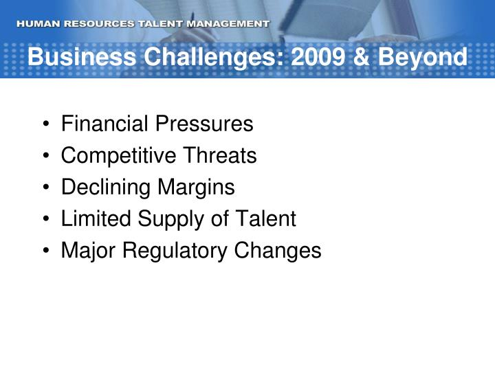 Business Challenges: 2009 & Beyond