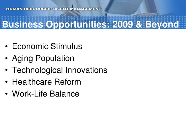 Business Opportunities: 2009 & Beyond