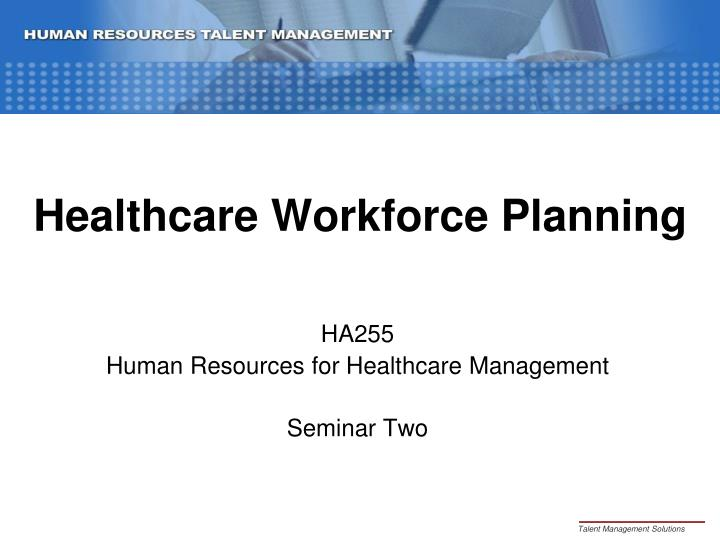Healthcare workforce planning
