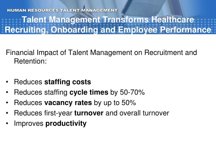 Talent Management Transforms Healthcare Recruiting, Onboarding and Employee Performance