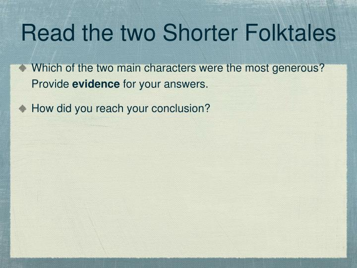 Read the two Shorter Folktales