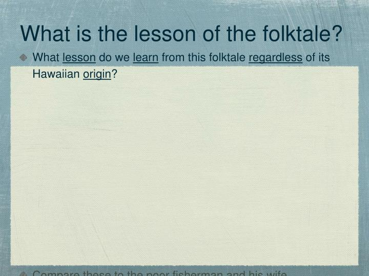 What is the lesson of the folktale?