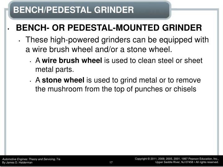 BENCH/PEDESTAL GRINDER