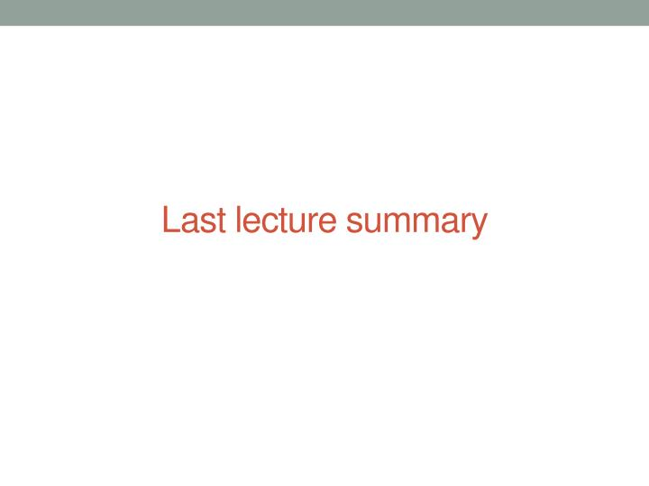 Last lecture summary