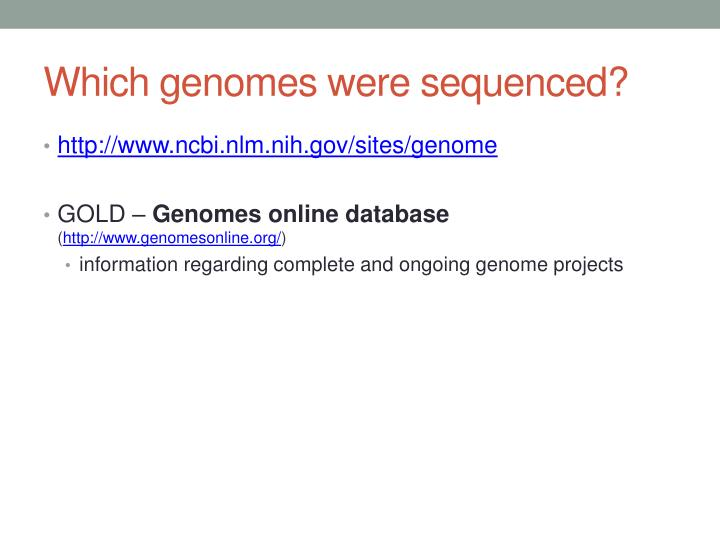Which genomes were sequenced?