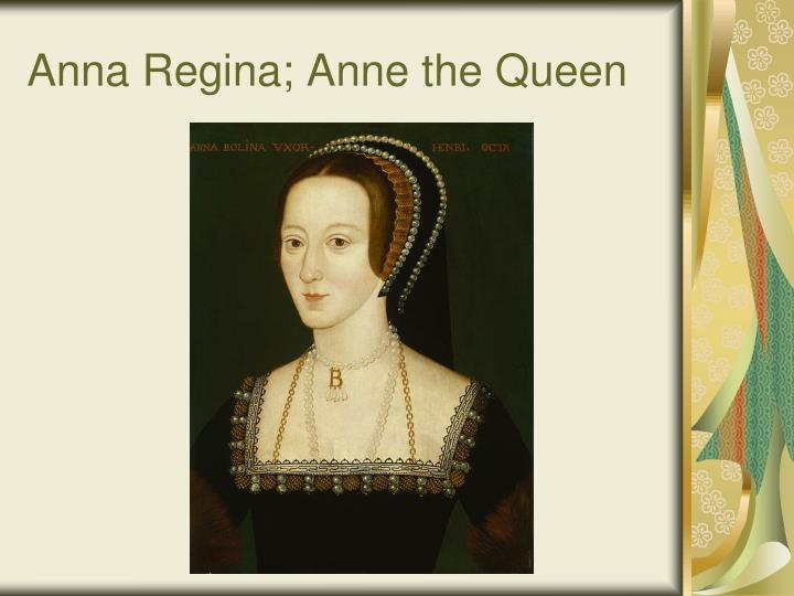 Anna regina anne the queen