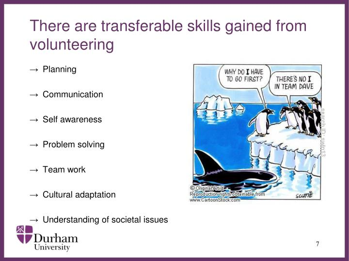 There are transferable skills gained from   volunteering