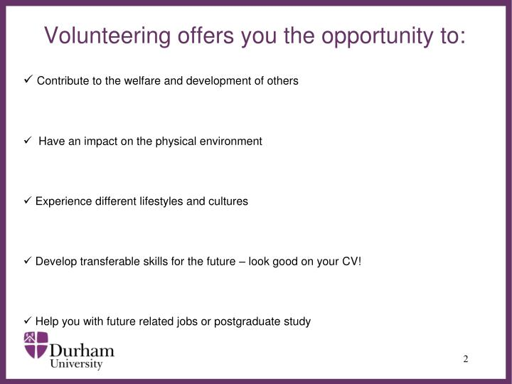 Volunteering offers you the opportunity to:
