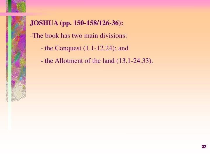 JOSHUA (pp. 150-158/126-36):