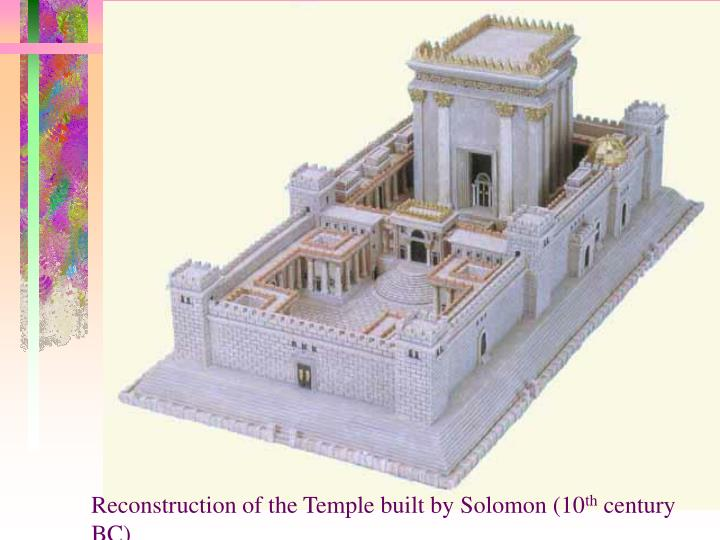 Reconstruction of the Temple built by Solomon (10