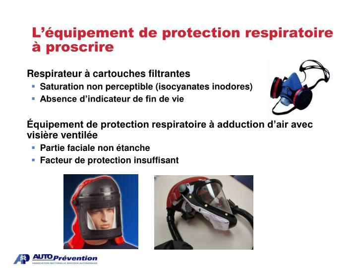 L'équipement de protection respiratoire à proscrire