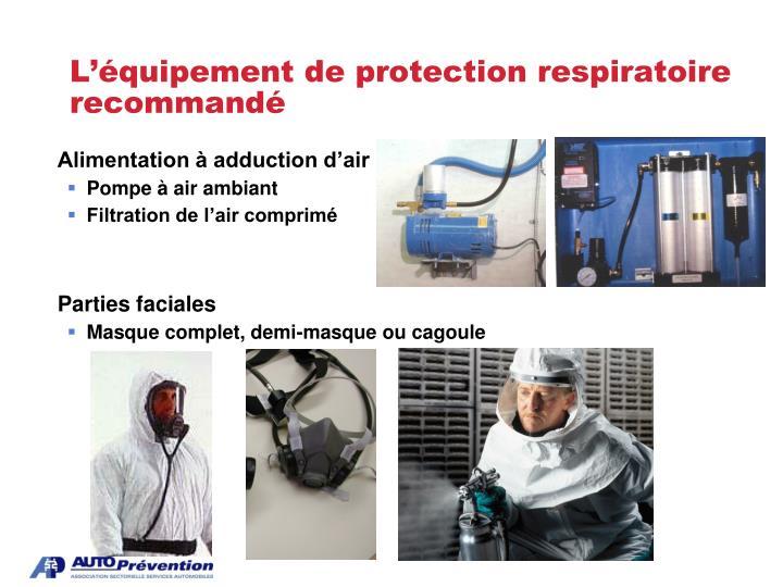 L'équipement de protection respiratoire recommandé