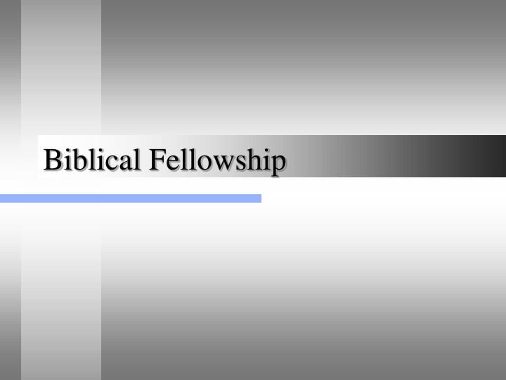 Biblical fellowship