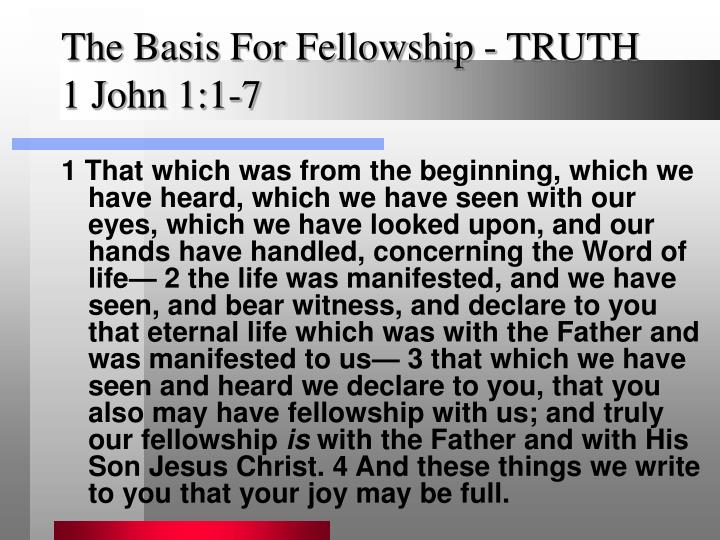 The basis for fellowship truth 1 john 1 1 7