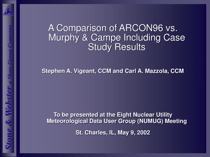 A Comparison of ARCON96 vs. Murphy & Campe Including Case Study Results