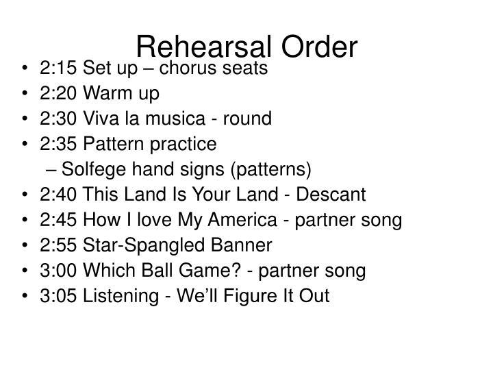 Rehearsal Order