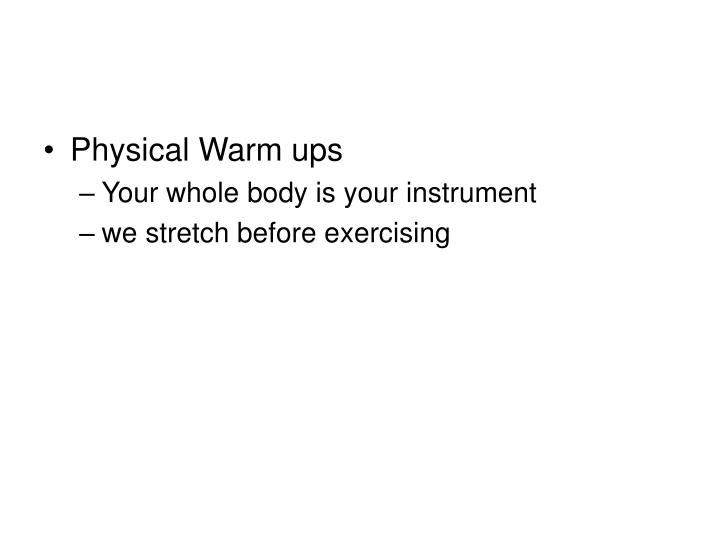Physical Warm ups