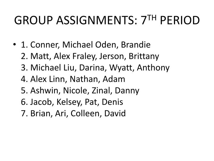 GROUP ASSIGNMENTS: 7