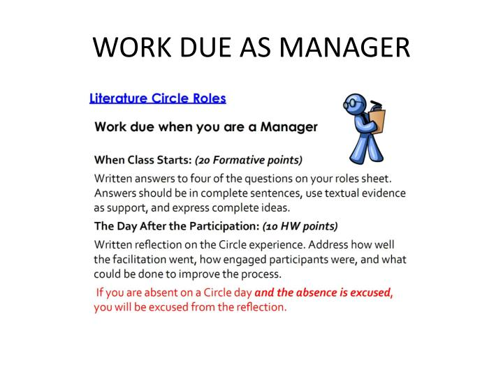 WORK DUE AS MANAGER