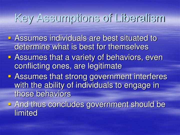 Key Assumptions of Liberalism