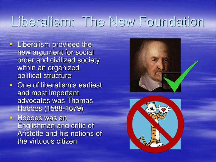 Liberalism:  The New Foundation