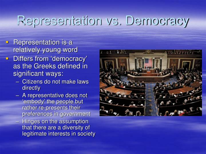 Representation vs. Democracy