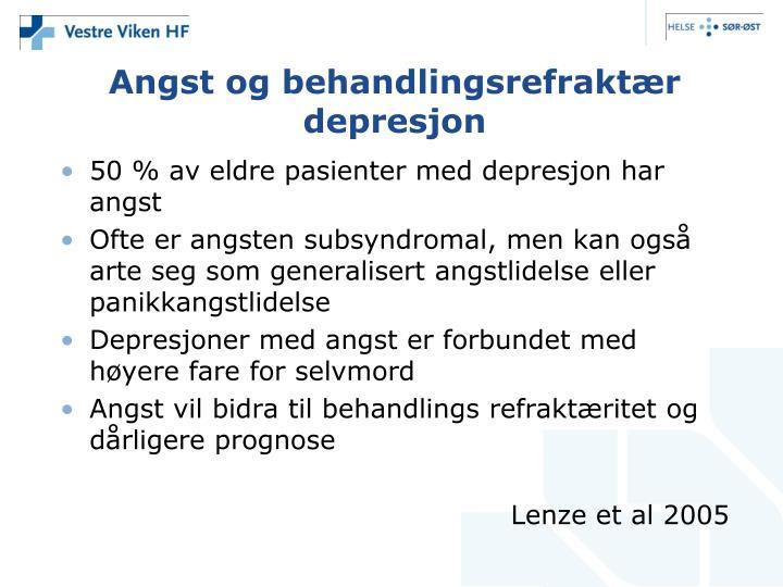 Angst og behandlingsrefraktær depresjon