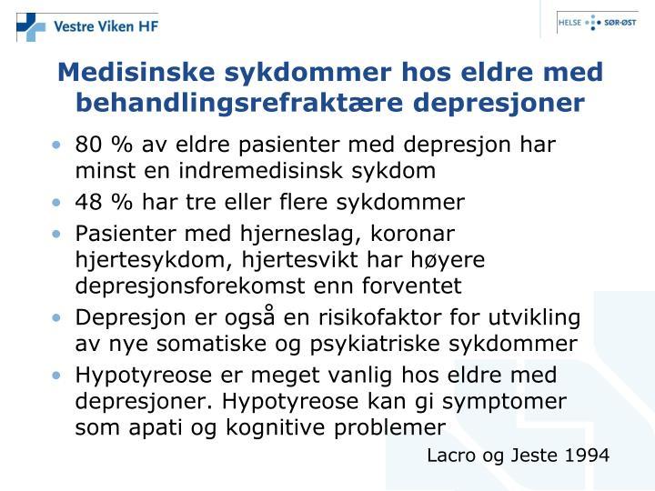 Medisinske sykdommer hos eldre med behandlingsrefraktære depresjoner