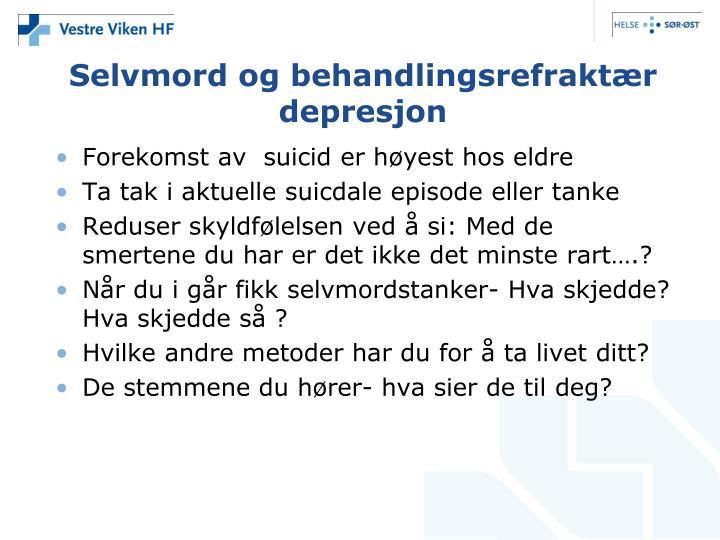 Selvmord og behandlingsrefraktær depresjon