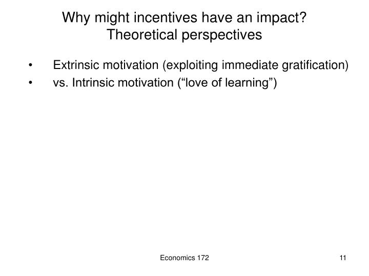 Why might incentives have an impact?