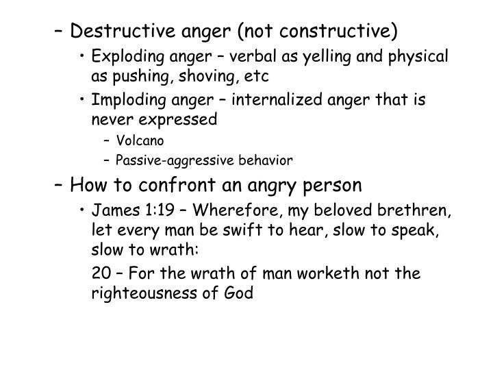 Destructive anger (not constructive)