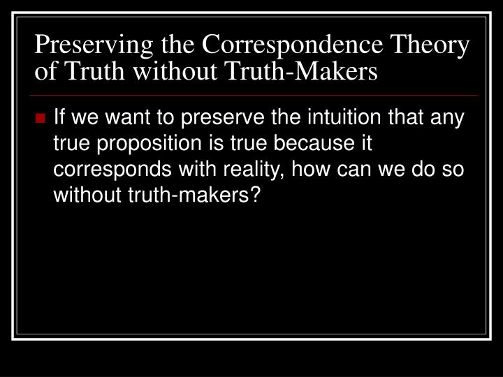 Preserving the Correspondence Theory of Truth without Truth-Makers