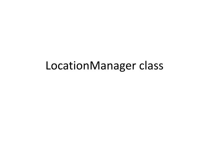 LocationManager