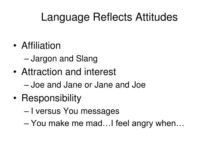 Language Reflects Attitudes