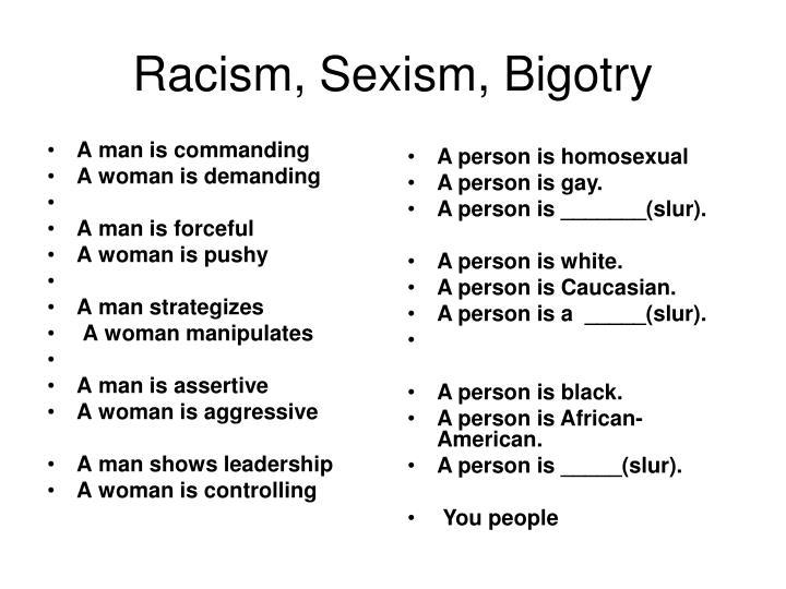Racism, Sexism, Bigotry