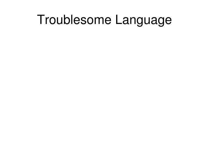 Troublesome Language