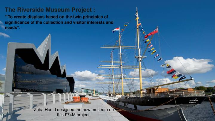 The Riverside Museum Project :