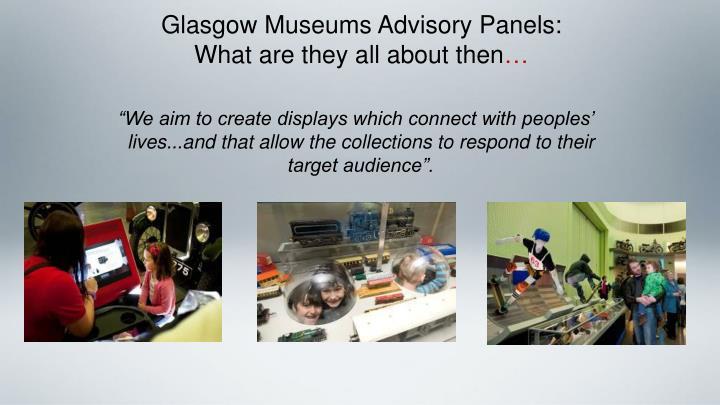 Glasgow Museums Advisory Panels: