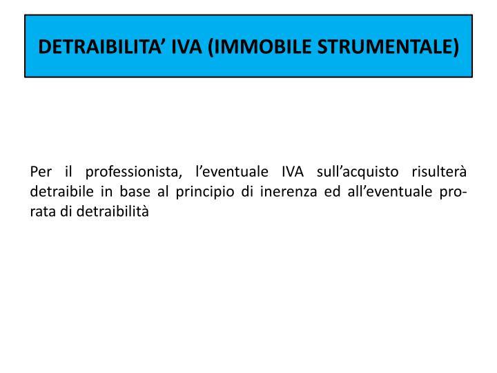 DETRAIBILITA' IVA (IMMOBILE STRUMENTALE)