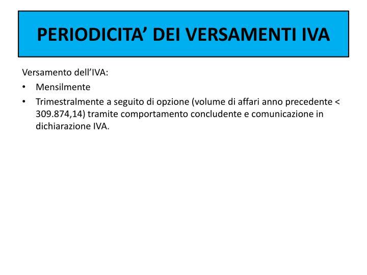 PERIODICITA' DEI VERSAMENTI IVA