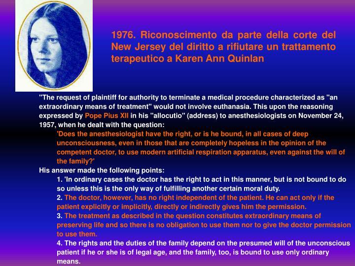 1976. Riconoscimento da parte della corte del New Jersey del diritto a rifiutare un trattamento terapeutico a Karen Ann Quinlan