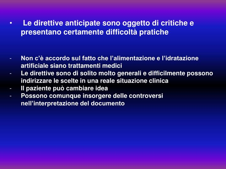 Le direttive anticipate sono oggetto di critiche e presentano certamente difficoltà pratiche