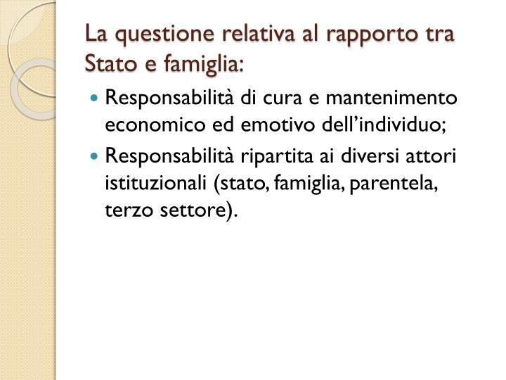 La questione relativa al rapporto tra Stato e famiglia: